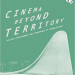 Cinema Beyond Territory, by Stephen Groening